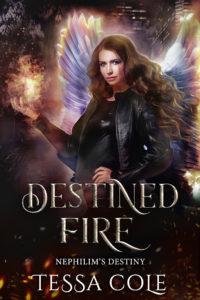 Destined Fire, a reverse harem paranormal romance and the third book in the Nephilim's Destiny series by Tessa Cole