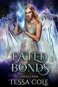 Fated Bonds, a reverse harem paranormal romance and the first book in the Angel's Fate series by Tessa Cole