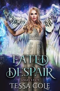 Fated Despair, a reverse harem paranormal romance and the fourth book in the Angel's Fate series by Tessa Cole