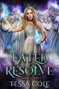 Fated Resolve, a reverse harem paranormal romance and the fifth book in the Angel's Fate series by Tessa Cole